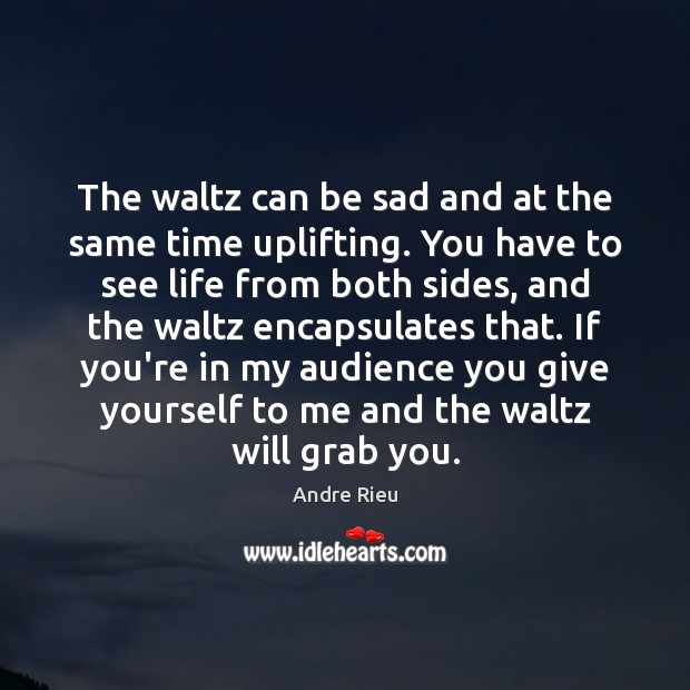 Image, The waltz can be sad and at the same time uplifting. You