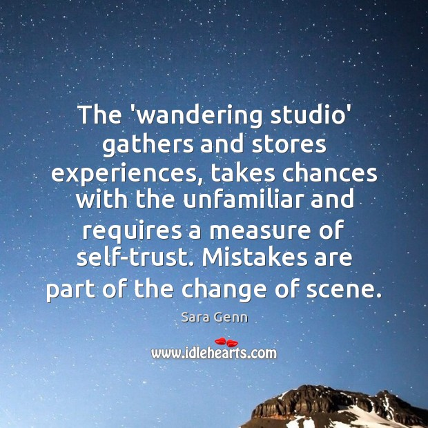 The 'wandering studio' gathers and stores experiences, takes chances with the unfamiliar Image