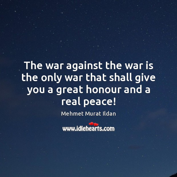 Image, The war against the war is the only war that shall give
