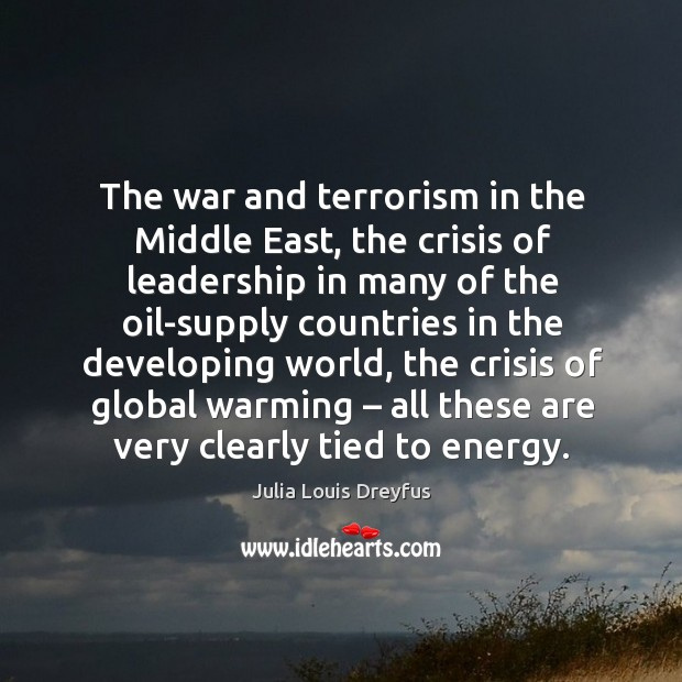 The war and terrorism in the middle east, the crisis of leadership in many of the oil-supply Image