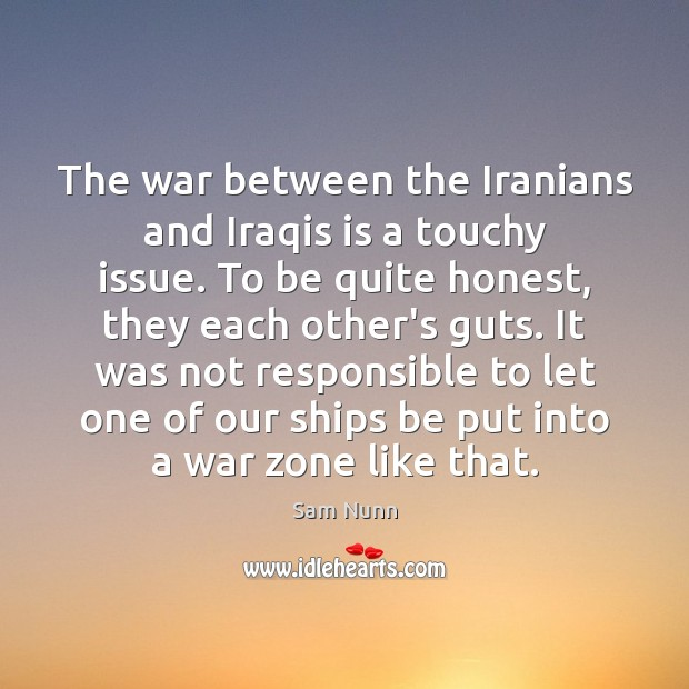 Image, The war between the Iranians and Iraqis is a touchy issue. To