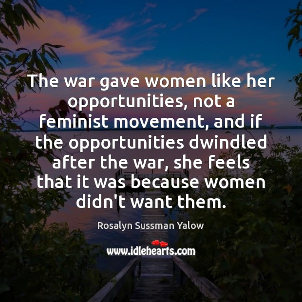 Image, The war gave women like her opportunities, not a feminist movement, and