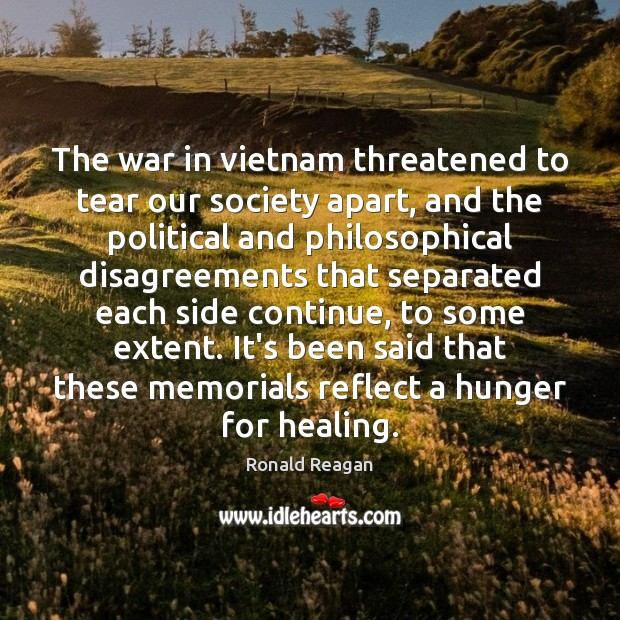 The war in vietnam threatened to tear our society apart, and the Image