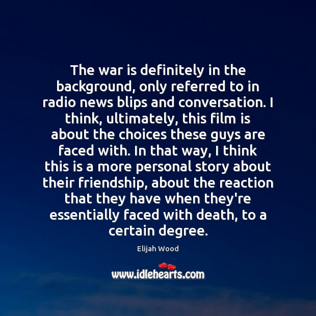 The war is definitely in the background, only referred to in radio War Quotes Image
