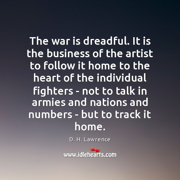 The war is dreadful. It is the business of the artist to Image