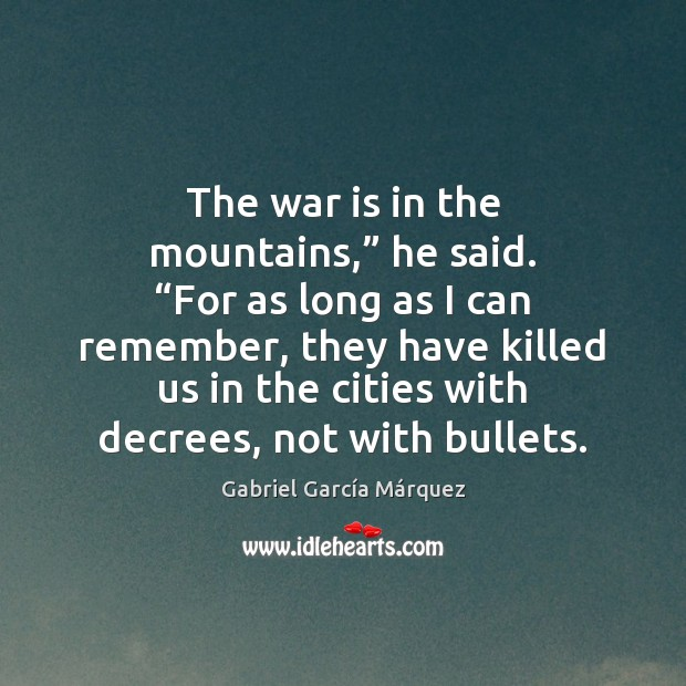 """Image, The war is in the mountains,"""" he said. """"For as long as"""