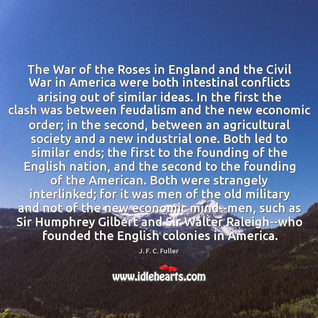The War of the Roses in England and the Civil War in J. F. C. Fuller Picture Quote