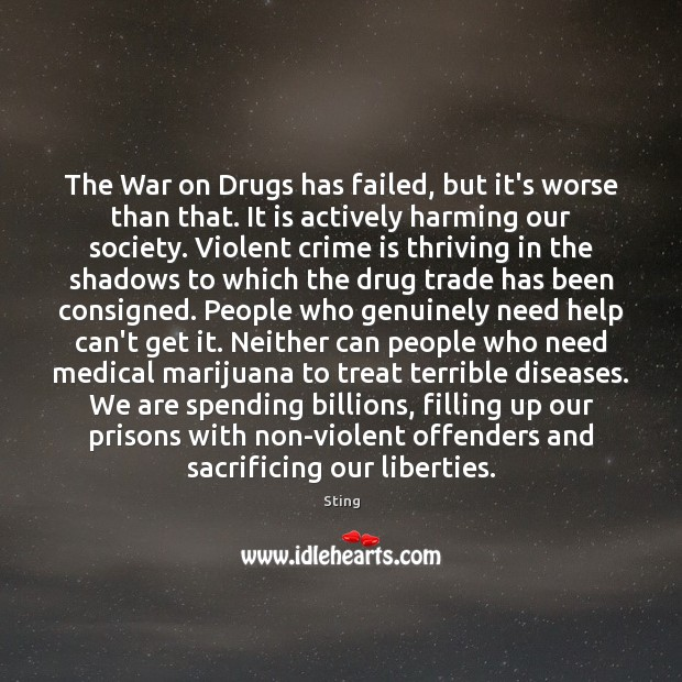 The War on Drugs has failed, but it's worse than that. It Image