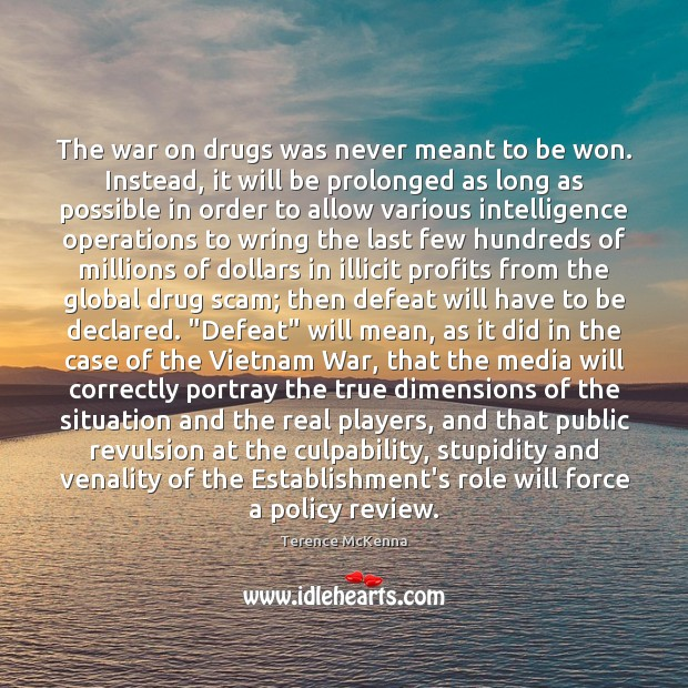 The war on drugs was never meant to be won. Instead, it Image