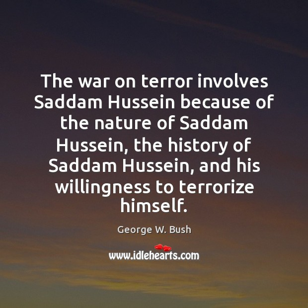 Image, The war on terror involves Saddam Hussein because of the nature of