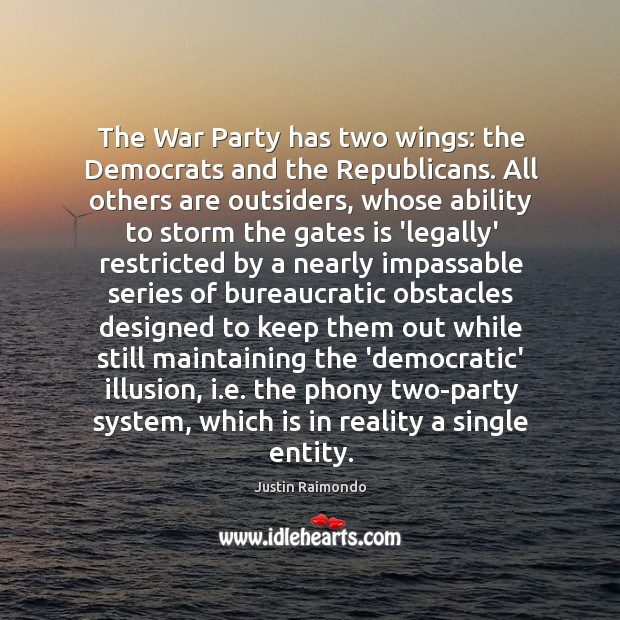 The War Party has two wings: the Democrats and the Republicans. All Image