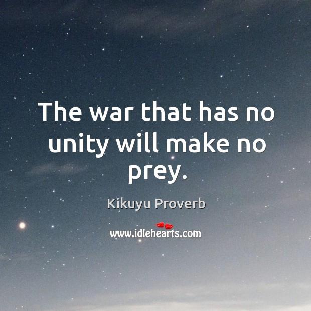 The war that has no unity will make no prey. Image