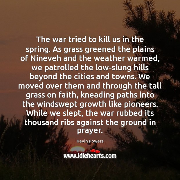 Image, The war tried to kill us in the spring. As grass greened