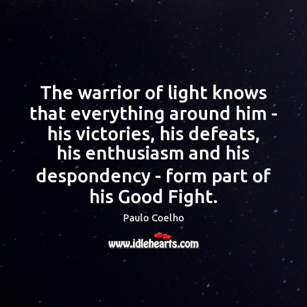 The warrior of light knows that everything around him – his victories, Image