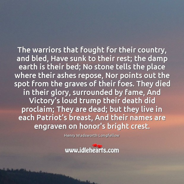 Image, The warriors that fought for their country, and bled, Have sunk to