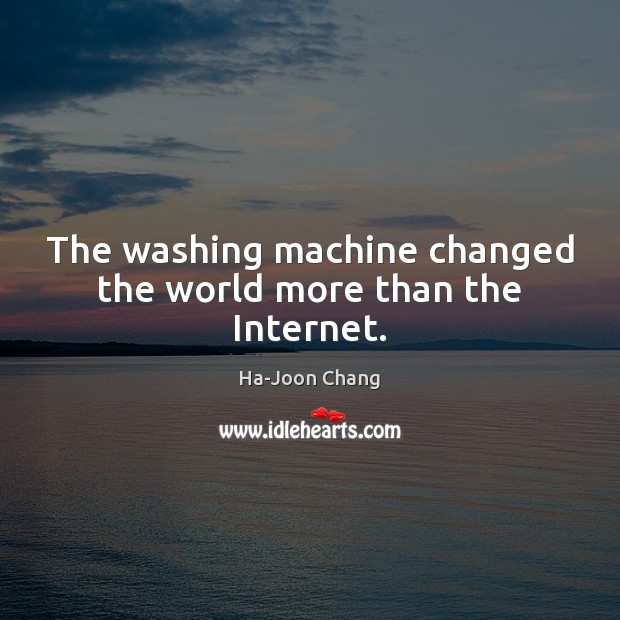 Image, The washing machine changed the world more than the Internet.