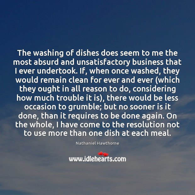 The washing of dishes does seem to me the most absurd and Image