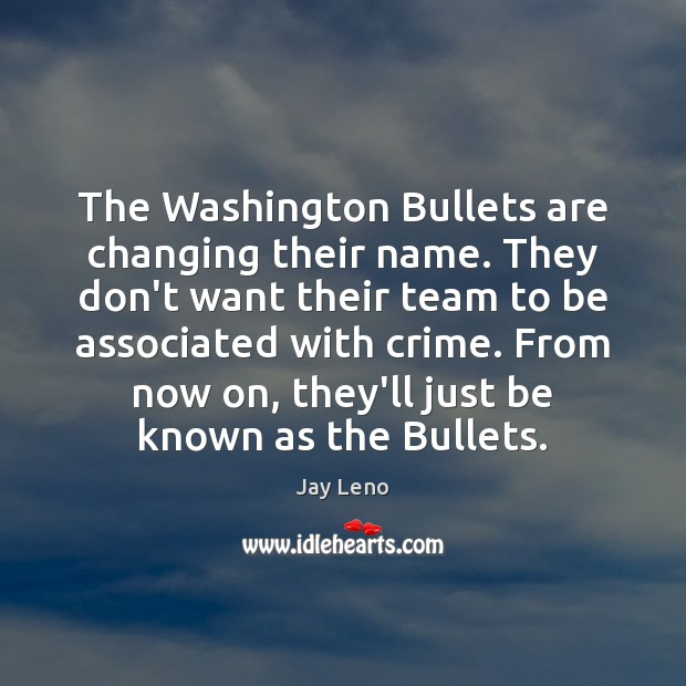 Image, The Washington Bullets are changing their name. They don't want their team