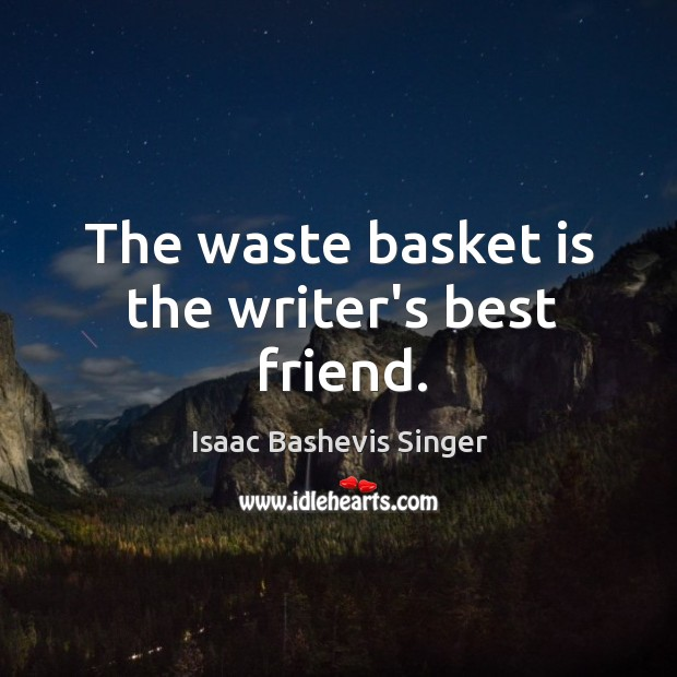 Image, The waste basket is the writer's best friend.