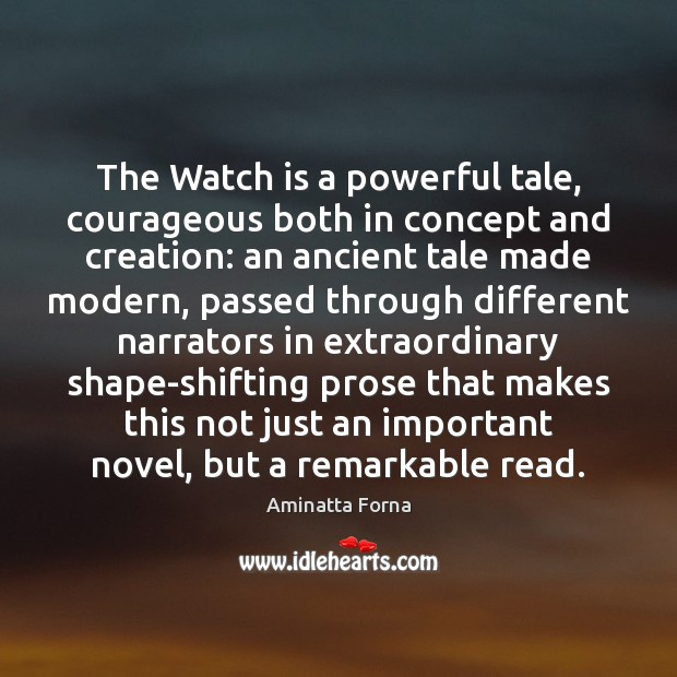 Image, The Watch is a powerful tale, courageous both in concept and creation: