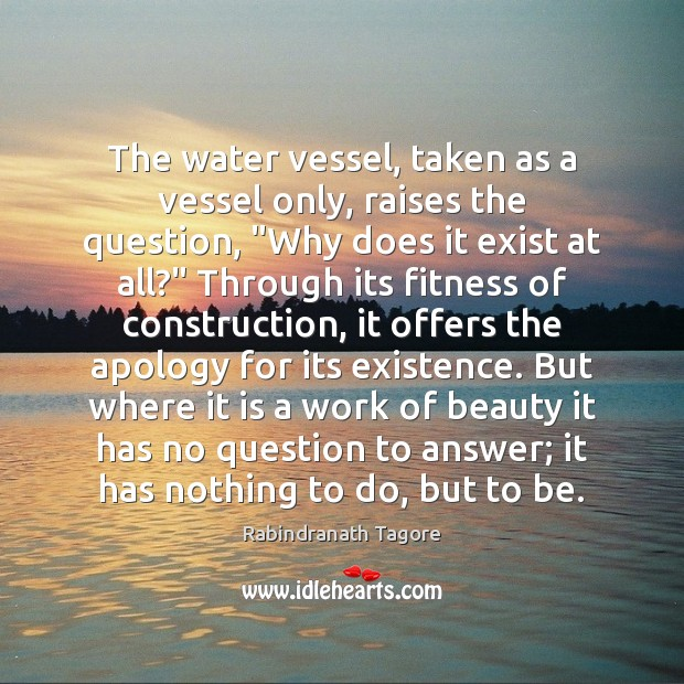 """Image, The water vessel, taken as a vessel only, raises the question, """"Why"""