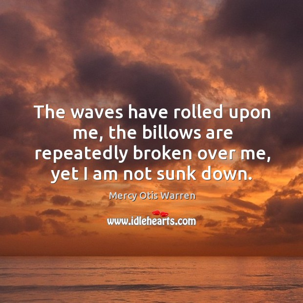 The waves have rolled upon me, the billows are repeatedly broken over Image