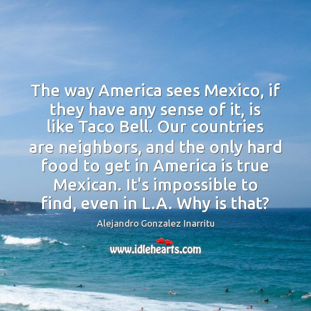 Image, The way America sees Mexico, if they have any sense of it,