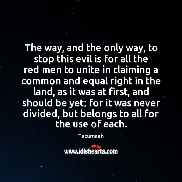 The way, and the only way, to stop this evil is for Image