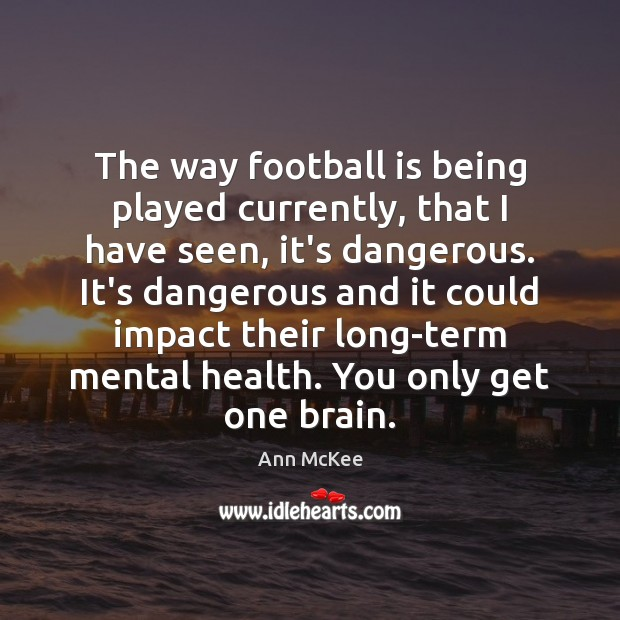 Image, The way football is being played currently, that I have seen, it's