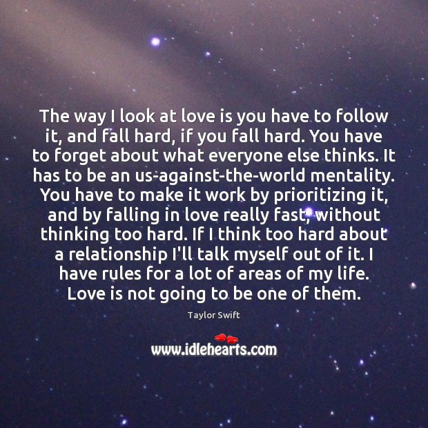 The way I look at love is you have to follow it, Image