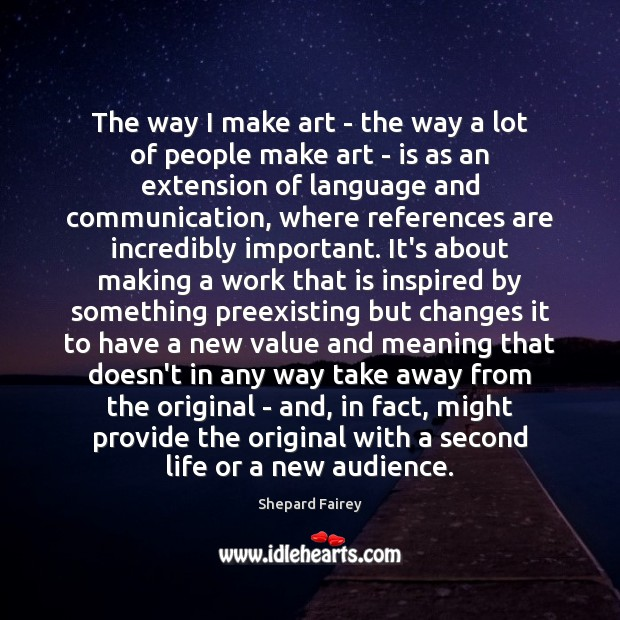 The way I make art – the way a lot of people Image