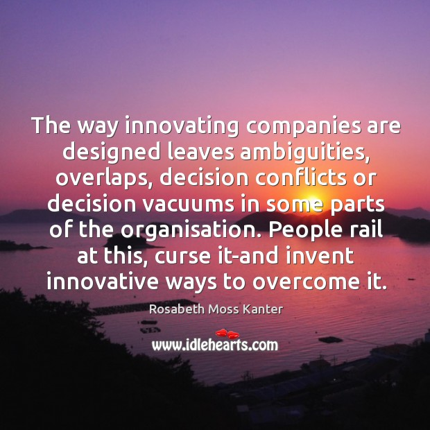 The way innovating companies are designed leaves ambiguities, overlaps, decision conflicts or Image