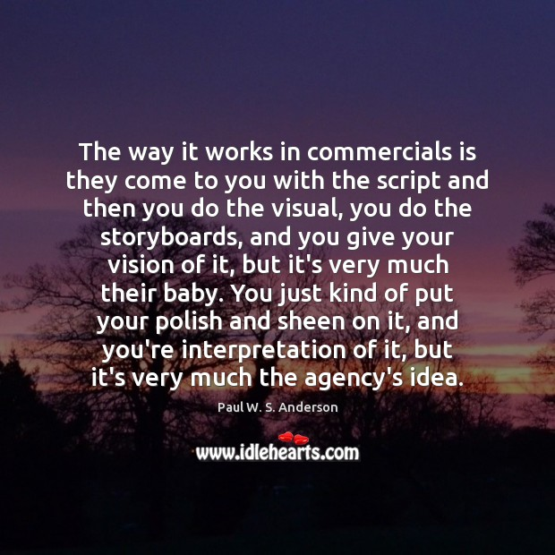 Image, The way it works in commercials is they come to you with