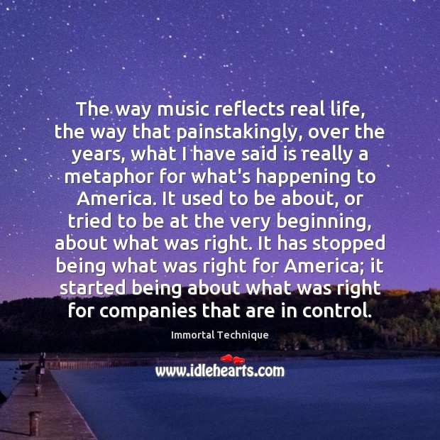 The way music reflects real life, the way that painstakingly, over the Real Life Quotes Image