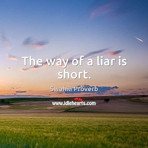 Image, The way of a liar is short.