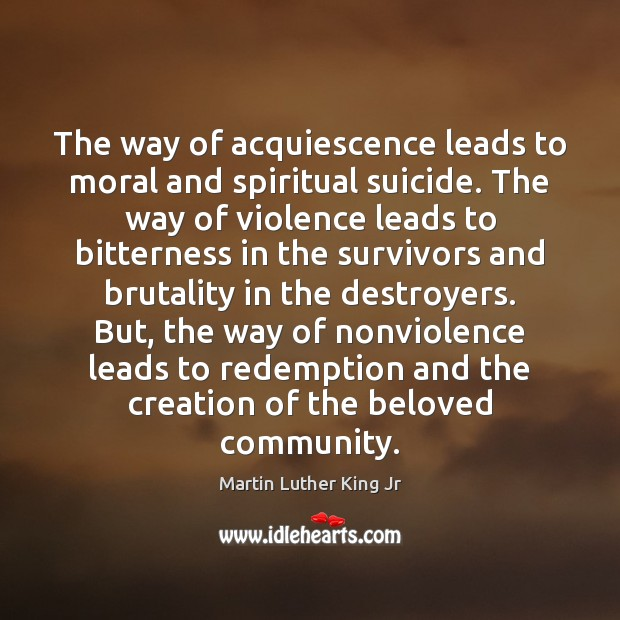 The way of acquiescence leads to moral and spiritual suicide. The way Image