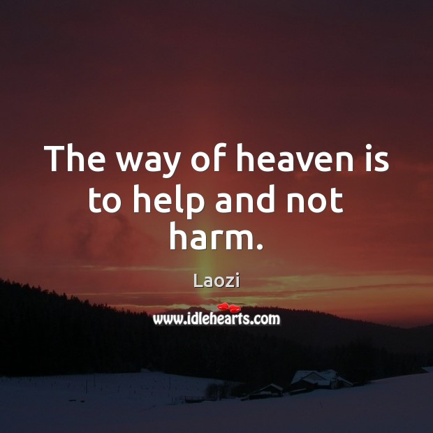 Image, The way of heaven is to help and not harm.