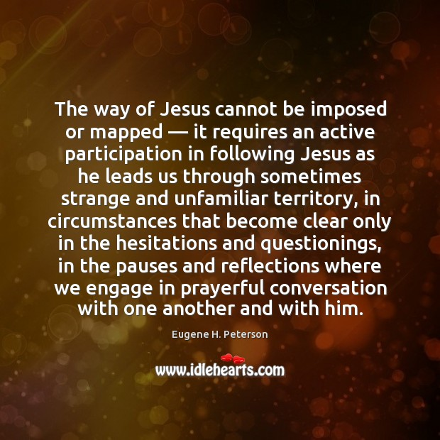 Image, The way of Jesus cannot be imposed or mapped — it requires an