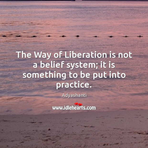 Image, The Way of Liberation is not a belief system; it is something to be put into practice.