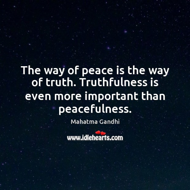 The way of peace is the way of truth. Truthfulness is even Image