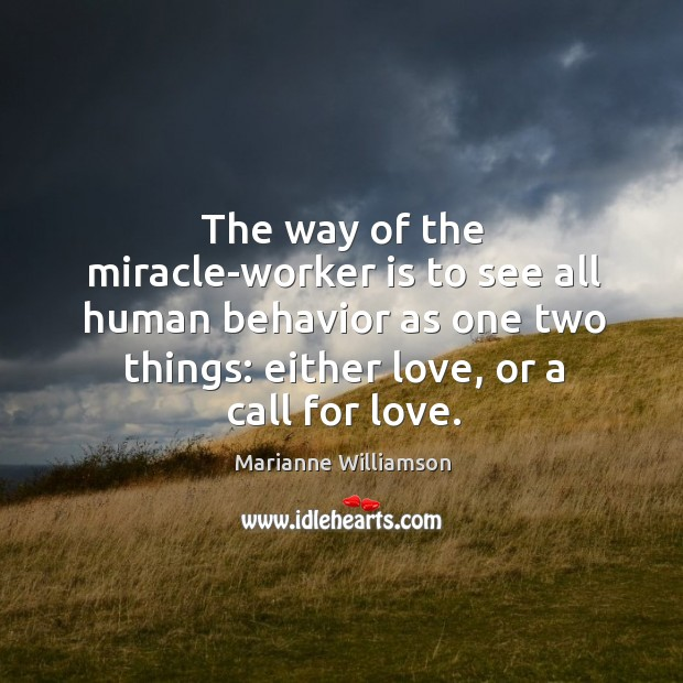 Image, The way of the miracle-worker is to see all human behavior as