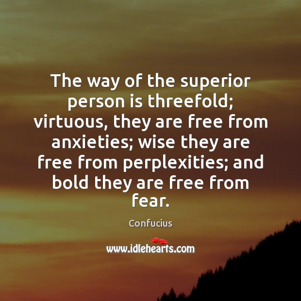 Image, The way of the superior person is threefold; virtuous, they are free