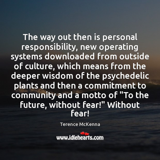 The way out then is personal responsibility, new operating systems downloaded from Image