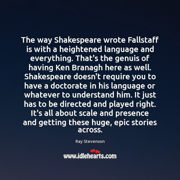 Image, The way Shakespeare wrote Fallstaff is with a heightened language and everything.