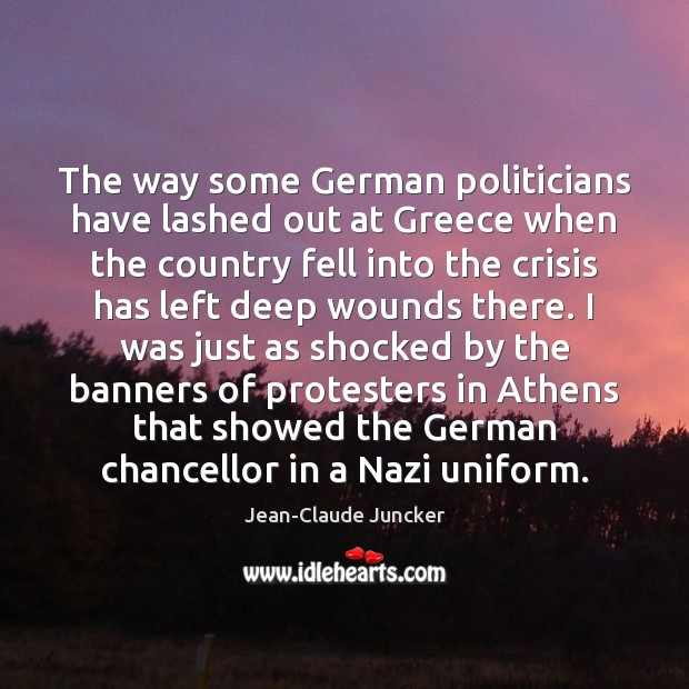 The way some German politicians have lashed out at Greece when the Image