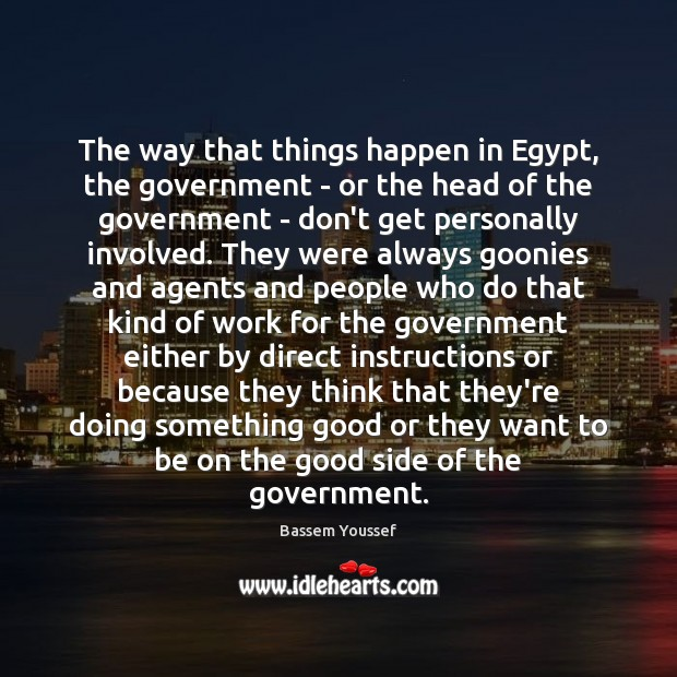 Image, The way that things happen in Egypt, the government – or the