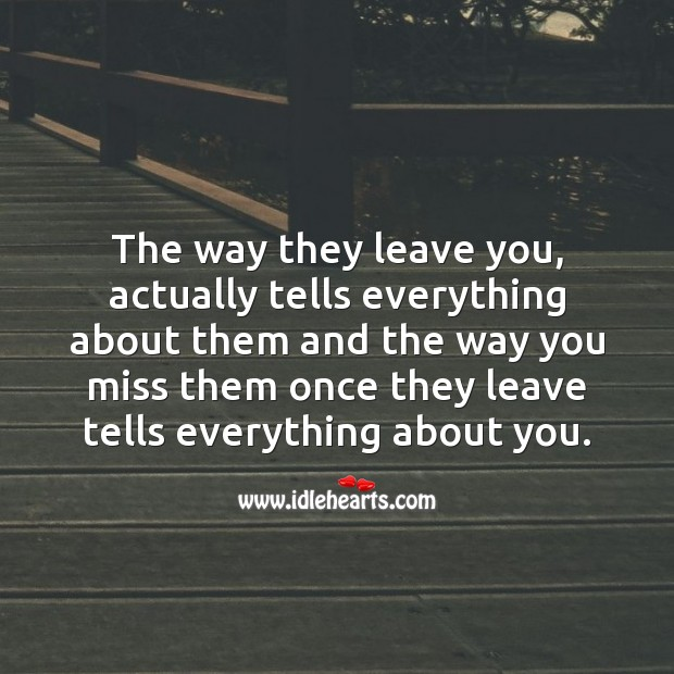 The way they leave you, actually tells everything about them Sad Quotes Image