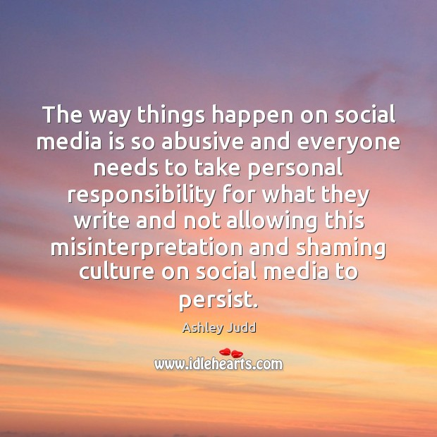 The way things happen on social media is so abusive and everyone Social Media Quotes Image