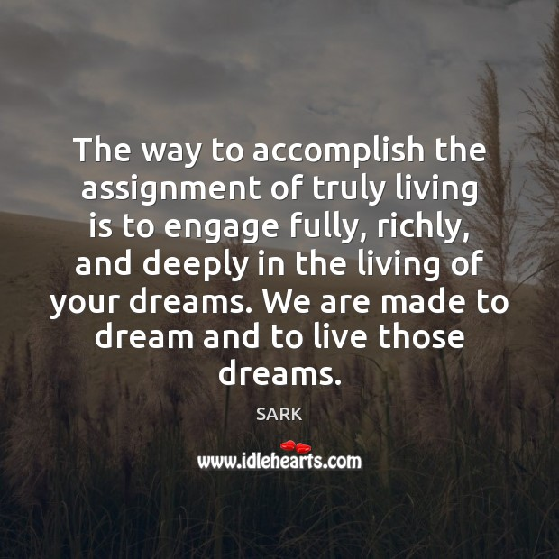 The way to accomplish the assignment of truly living is to engage Image