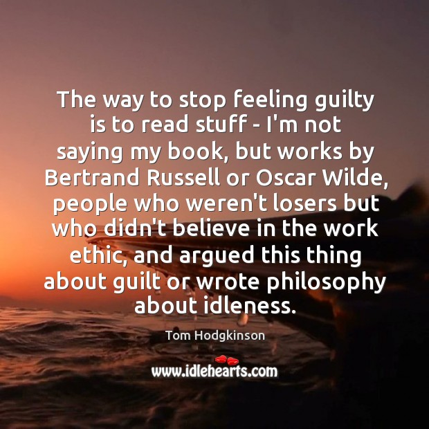The way to stop feeling guilty is to read stuff – I'm Image